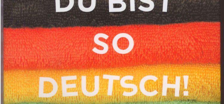 Buchempfehlung: Du bist so deutsch