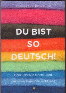 Du bist so deutsch - von Agnieszka Kowaluk